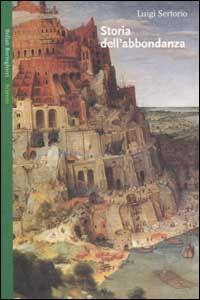 Libro Storia dell'abbondanza Luigi Sertorio