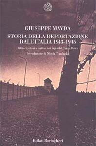 Libro Storia della deportazione dall'Italia 1943-1945. Militari, ebrei e politici nei lager del terzo Reich Giuseppe Mayda