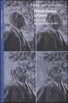 Freud messo a fuoco. Passando dai padri alle madri - Roberto Speziale Bagliacca - copertina