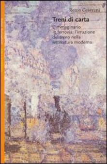 Treni di carta. Limmaginario in ferrovia: lirruzione del treno nella letteratura moderna.pdf