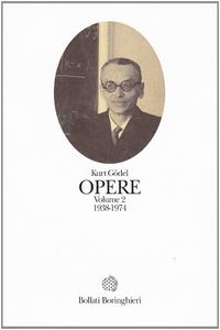 Libro Opere. Vol. 2: 1938-1974. Kurt Gödel