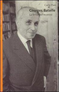 Libro Georges Bataille. La ferita dell'eccesso Carlo Pasi