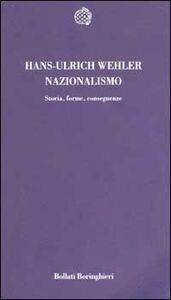 Libro Nazionalismo. Storia, forme, conseguenze Hans U. Wehler