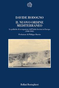 Libro Il nuovo ordine mediterraneo. Le politiche di occupazione dell'Italia fascista in Europa (1940-1943) Davide Rodogno