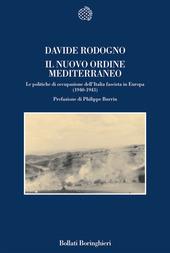 Il nuovo ordine mediterraneo. Le politiche di occupazione dell'Italia fascista in Europa (1940-1943)