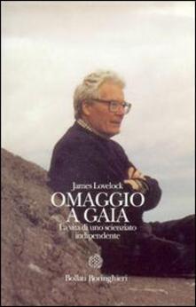 Omaggio a Gaia. La vita di uno scienziato indipendente - James Lovelock - copertina
