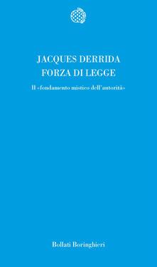 Forza di legge. Il «Fondamento mistico dell'autorità» - Jacques Derrida - copertina