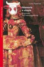 Libro Memoria e utopia. Il primato dell'intersoggettività Luisa Passerini