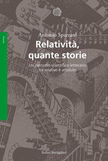 Relatività, quante storie. Un percorso scientifico-letterario tra relativo e assoluto - Antonio Sparzani - copertina