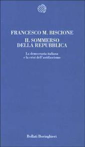 Il sommerso della Repubblica. La democrazia italiana e la crisi dell'antifascismo