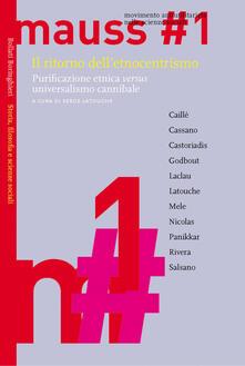 Il ritorno dell'etnocentrismo. Purificazione etnica «versus» universalismo cannibale - copertina