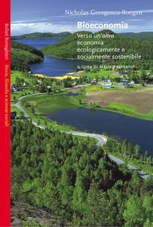 Bioeconomia. Verso un'altra economia ecologicamente e socialmente sostenibile - Nicholas Georgescu-Roegen - copertina