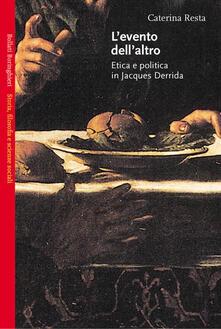 L' evento dell'altro. Etica e politica in Jacques Derrida - Caterina Resta - copertina