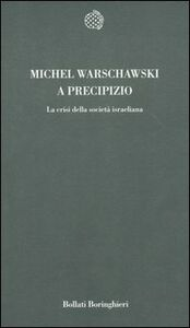 Libro A precipizio. La crisi della società israeliana Michel Warschawski