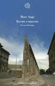 Foto Cover di Rovine e macerie. Il senso del tempo, Libro di Marc Augé, edito da Bollati Boringhieri