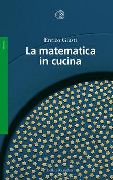 La matematica in cucina - Enrico Giusti - copertina