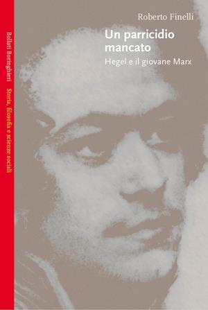 Un parricidio mancato. Hegel e il giovane Marx