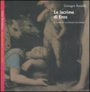Foto Cover di Le lacrime di Eros, Libro di Georges Bataille, edito da Bollati Boringhieri