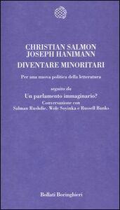 Libro Diventare minoritari. Per una nuova politica della letteratura-Un parlamento immaginario? Conversazione con Salman Rushdie, Wole Soyinka e Russell Banks Christian Salmon , Joseph Hanimann