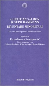 Diventare minoritari. Per una nuova politica della letteratura-Un parlamento immaginario? Conversazione con Salman Rushdie, Wole Soyinka e Russell Banks