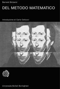 Foto Cover di Del metodo matematico, Libro di Bernard Bolzano, edito da Bollati Boringhieri