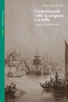 Listadelpopolo.it Costantinopoli 1786: la congiura e la beffa. L'intrigo Spallanzani Image