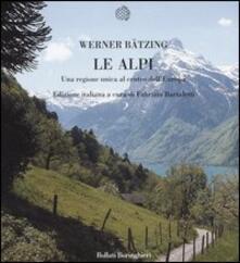 Le Alpi. Una regione unica al centro dell'Europa - Werner Bätzing - copertina