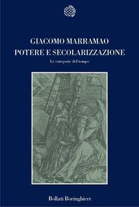 Foto Cover di Potere e secolarizzazione. Le categorie del tempo, Libro di Giacomo Marramao, edito da Bollati Boringhieri