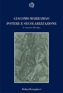 Potere e secolarizzazione. Le categorie del tempo - Giacomo Marramao - copertina