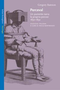 Perceval. Un paziente narra la propria psicosi, 1830-1832 - Gregory Bateson - copertina