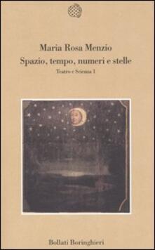 Spazio, tempo, numeri e stelle. Teatro e scienza. Vol. 1 - M. Rosa Menzio - copertina
