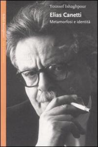 Elias Canetti. Metamorfosi e identità
