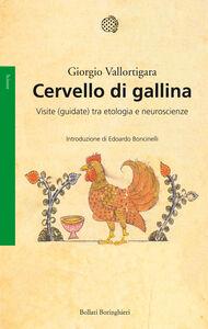Libro Cervello di gallina. Visite (guidate) tra etologia e neuroscienze Giorgio Vallortigara
