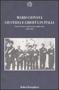 Foto Cover di Giustizia e Libertà in Italia. Profilo di una cospirazione antifascista 1929-1937, Libro di Mario Giovana, edito da Bollati Boringhieri