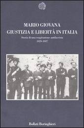 Giustizia e Libertà in Italia. Profilo di una cospirazione antifascista 1929-1937