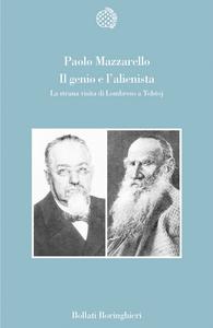 Libro Il genio e l'alienista. La strana visita di Lombroso a Tolstoj Paolo Mazzarello