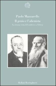 Il genio e l'alienista. La strana visita di Lombroso a Tolstoj - Paolo Mazzarello - copertina