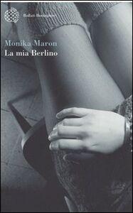 Libro La mia Berlino Monika Maron