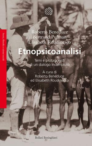 Etnopsicoanalisi. Temi e protagonisti di un dialogo incompiuto. Vol. 1