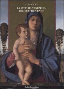 Foto Cover di La pittura veneziana del Quattrocento. I Bellini e Andrea Mantegna, Libro di Otto Pächt, edito da Bollati Boringhieri