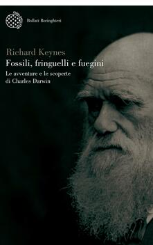 Fossili, fringuelli e fuegini. Le avventure e le scoperte di Charles Darwin - Richard Keynes - copertina