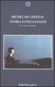 Storia e psicoanalisi. Tra scienza e finzione - Michel de Certeau - copertina