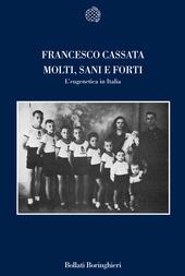 Molti, sani e forti. L'eugenetica in Italia