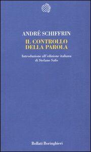 Libro Il controllo della parola André Schiffrin