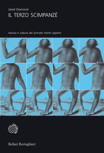 Il terzo scimpanzé. Ascesa e caduta del primate homo sapiens - Jared Diamond - copertina