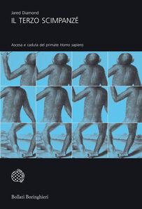 Libro Il terzo scimpanzé. Ascesa e caduta del primate homo sapiens Jared Diamond