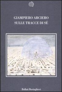Libro Sulle tracce di sé Giampiero Arciero