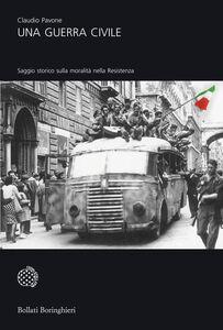 Libro Una guerra civile. Saggio storico sulla moralità nella Resistenza Claudio Pavone