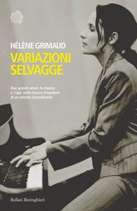 Libro Variazioni selvagge Hélène Grimaud