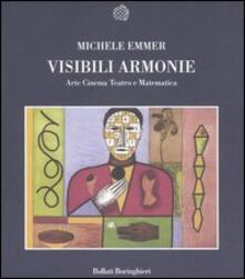 Visibili armonie. Arte, cinema, teatro e matematica - Michele Emmer - copertina
